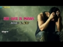Joe Lay - She Love is poison ❤240P.mp4