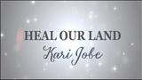 Kari Jobe - Heal Our Land (with lyrics)