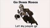 Louis Armstrong Go Down, Moses (Let My People Go) Лю Армстронг Адпусьце мой народ