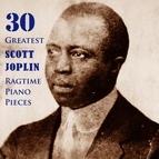 Scott Joplin альбом 30 Greatest Scott Joplin Ragtime Piano Pieces