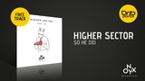 Higher Sector - So He Did Onyx Recordings Free