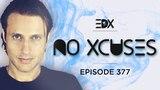 EDX - No Xcuses Episode 377