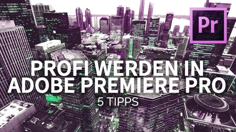 PROFI werden in Adobe PREMIERE PRO 5 TIPPS wie du SCHNELLER schneiden kannst TUTORIAL 4k