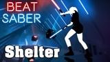 Beat Saber - Shelter - Porter Robinson &amp Madeon (custom song) FC