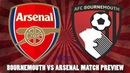 Bournemouth vs Arsenal Match Preview | Arsenal Need To Get Back To Winning