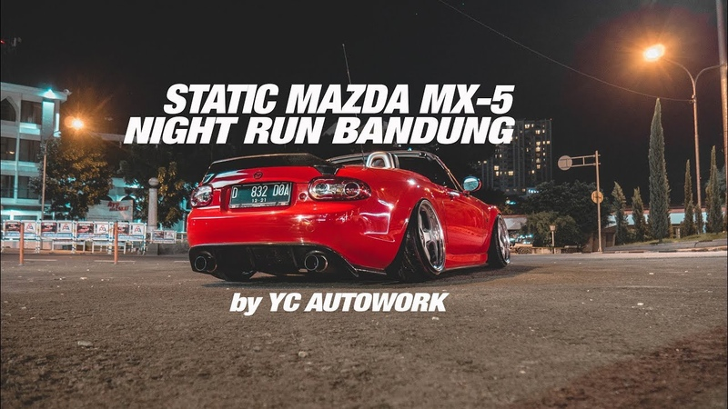 Night run bandung with mazda mx 5 static yc autoworks