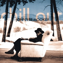 John Lee Hooker альбом Chill Out