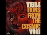 Vibravoid - Vibrations from the Cosmic Void - Full Album ( 2018 )