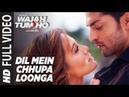 Dil Mein Chhupa Loonga Full Video Wajah Tum Ho Armaan Malik Tulsi Kumar Meet Bros