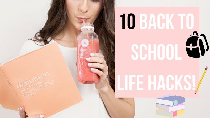 10 LIFE HACKS FOR BACK TO SCHOOL 2018