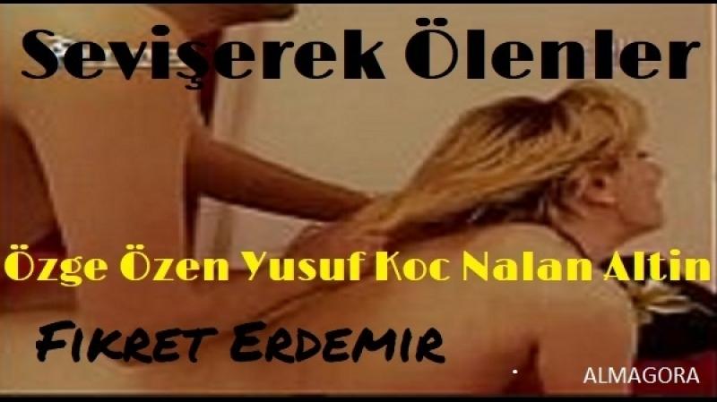 Sevişerek Ölenler -Fikret Erdemir 2012-- Özge Özen Yusuf Koc Nalan Altin Murat Kosar Elif Soylu