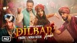 Dilbar Arabic Version | feat. Nora Fatehi & Fnaire | Mohcine Tizaf