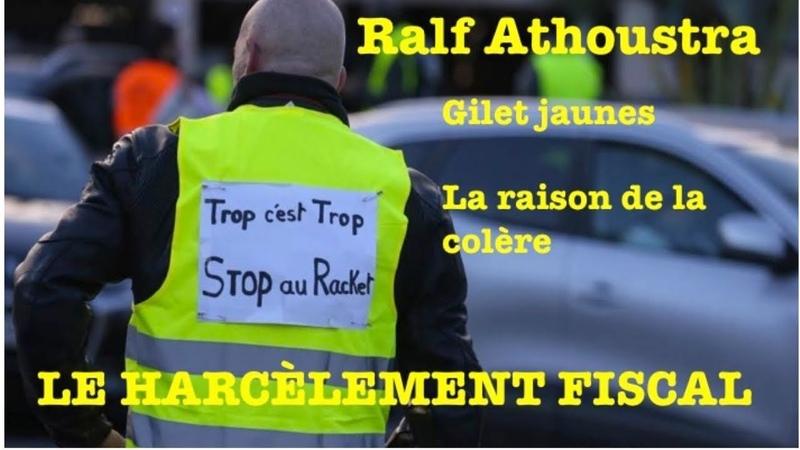 RALF - Gilets jaunes - Les raisons de la colère le harcèlement fiscal la gabegie financière