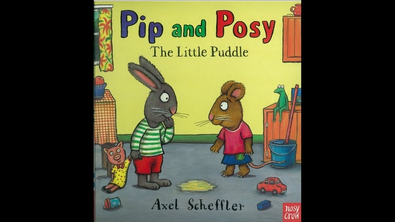 Storytelling time Pip and Posy The Little Puddle by Axel Scheffler