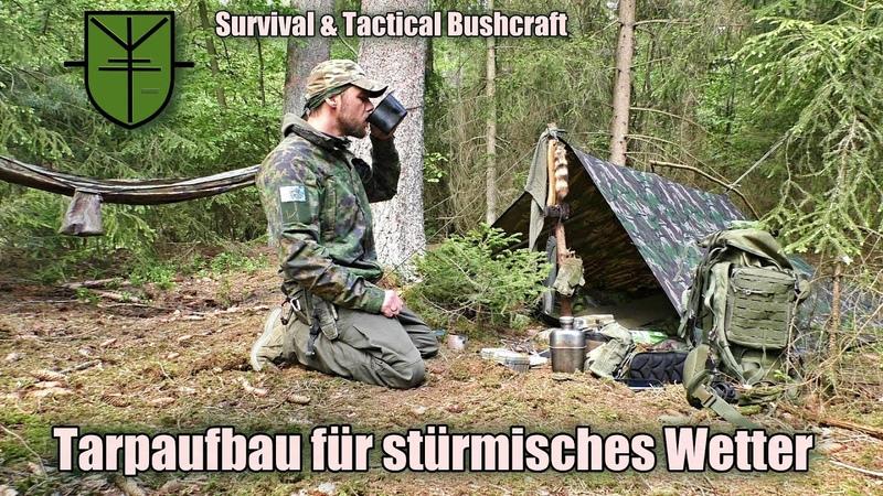 Tarp Aufbauvarianten für Regen, Wind und Sturm (Survival Tactcial Bushcraft)