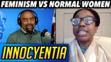 Feminism vs Normal Women Innocent Or Indoctrinated (Innocyentia)