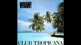 Wham! - Club Tropicana (Bruno Barclay Remix)