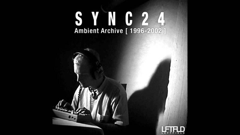 SYNC24 - Ambient Archive [ 1996-2002 ] full album