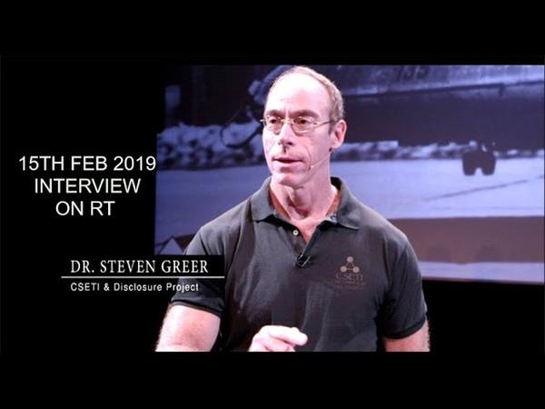 Dr. Steven Greer ~ 15th Feb 2019 ~ RT Interview Full