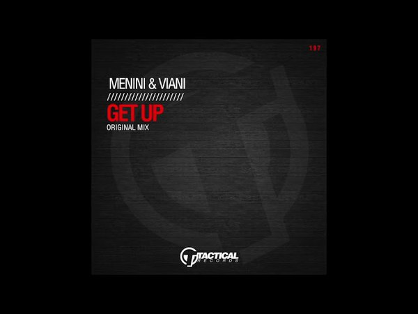 TR197 Menini Viani - Get up (Original Mix)
