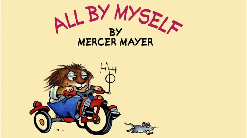 All By Myself by Mercer Mayer - A Little Critter Story