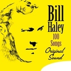 Bill Haley альбом 100 Songs (Original Sound)
