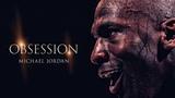 OBSESSION - MICHAEL JORDAN MOVIE (MOTIVATIONAL)