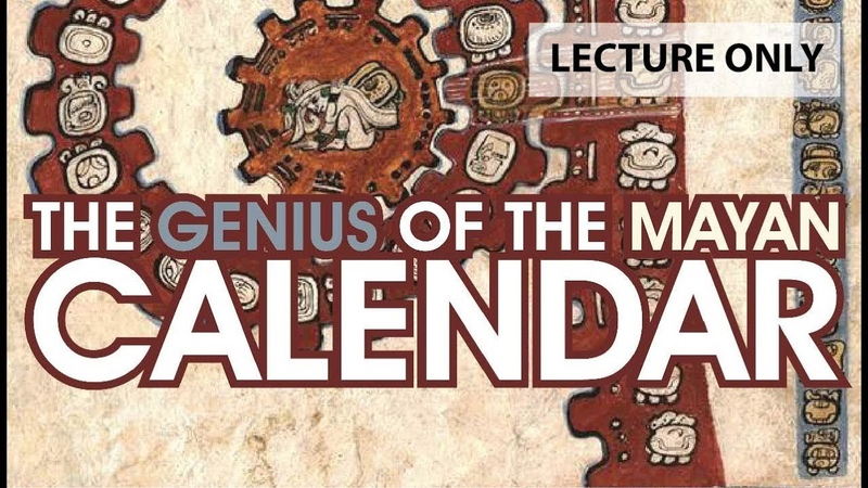 The Genius of the Mayan Calendar