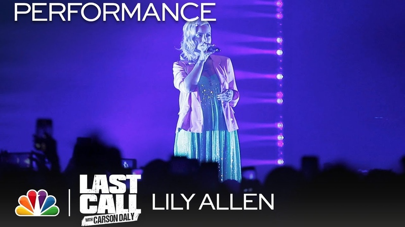 Lily Allen: Come On Then - Last Call with Carson Daly (Musical Performance)