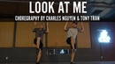 TroyBoi ft Ice Cube Look At Me Choreography by Charles Nguyen Tony Tran