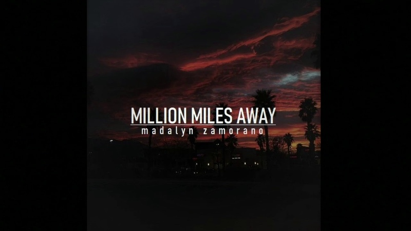 Million Miles Away (Cover) Madalyn Zamorano