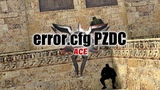 #CS16 error.cfg PZDC_ace_de_dust2