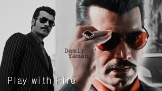 Demir Yaman Play with Fire
