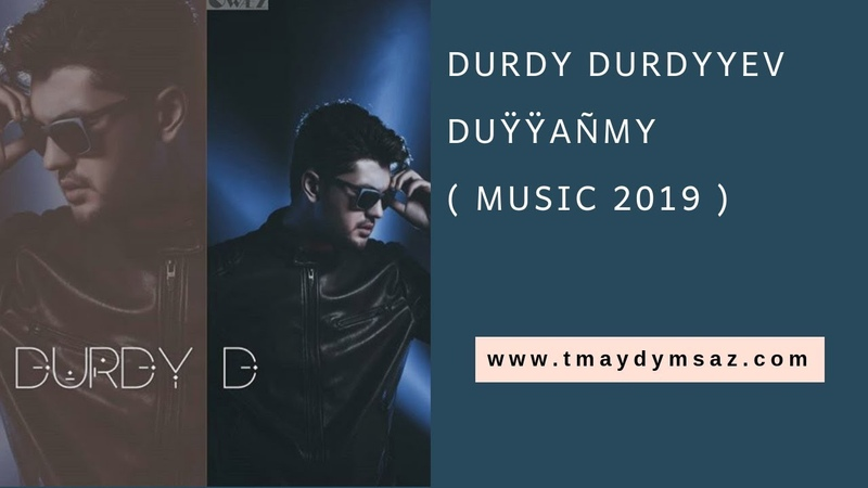 DURDY DURDYYEV - Duýýanmy / Durdy Durdyyew - Duyyanmy türkmen klip 2019
