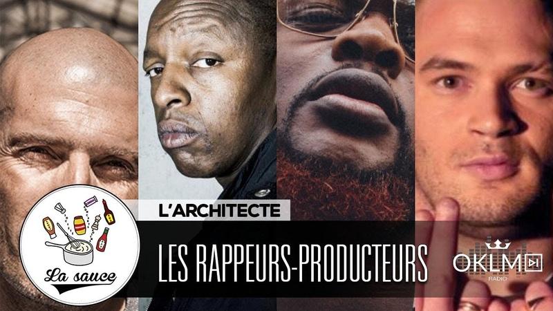 Les rappeurs-producteurs français - Raphaël Da Cruz L'architecte - LaSauce sur OKLM Radio {OKLM TV}