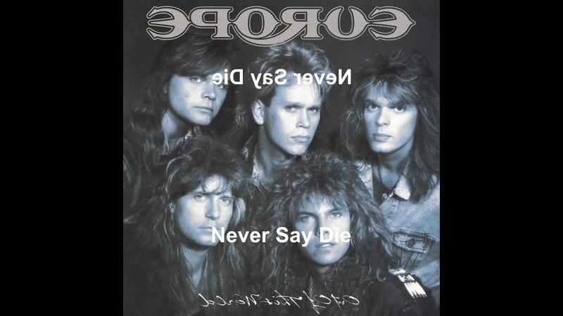 Europe - Never Say Die (Reversed)