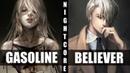 ★ Nightcore - Gasoline / Believer Switching Vocals