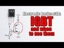 Electronic Basics 28 IGBT and when to use them