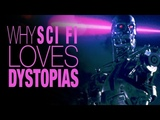 Why Does Science Fiction LOVE Dystopias