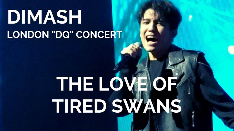 Dimash Kudaibergen [ THE LOVE OF TIRED SWANS ] London DQ Concert