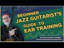 Beginner Jazz Guitarist's Guide To Ear Training