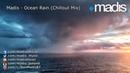 Madis - Ocean Rain (Chillout Mix) (2013)