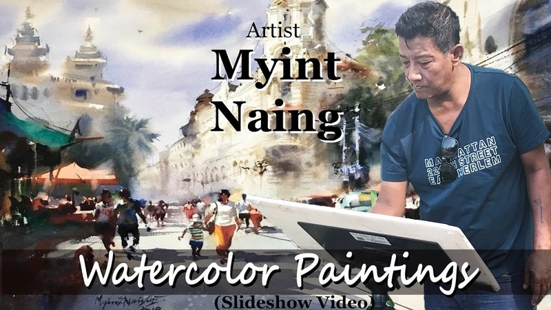 Watercolor Painting Slideshow Artist Myint Naing (Myanmar) ပန်းချီအခင်းအကျင်းပန်းချီ