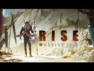 RISE (ft. The Glitch Mob, Mako, The Word Alive) | Worlds 2018 - League of Legends