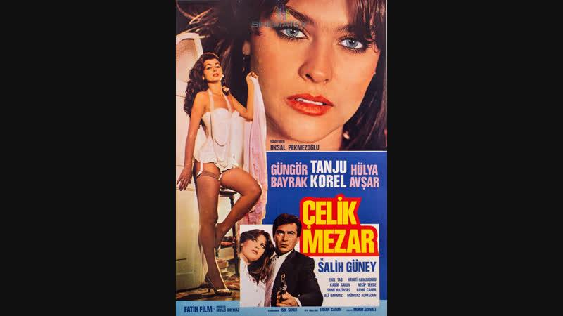 ÇELİK MEZAR Tanju Korel Hülya Avşar Salih Güney Güngör Bayrak 1983