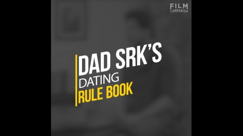 Dad SRK dating rule to book