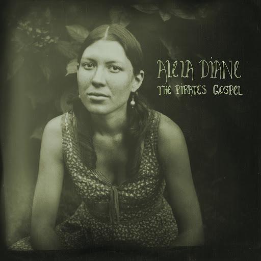 Alela Diane альбом The Pirate's Gospel (Deluxe Edition)