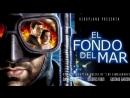 ◄El Fondo Del Mar(2003)Дно моря*реж.Дамиан Сифрон