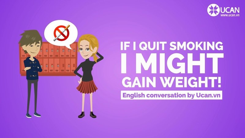 Learn English Conversation: Lesson 33. If I quit smoking I might gain weight!