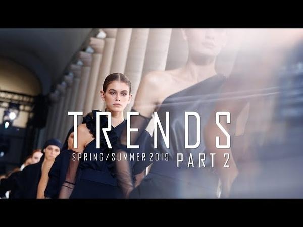 5 Big Trends For Spring/Summer 2019 - Part 2